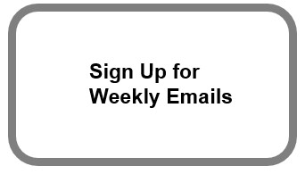 Sign Up for Weely Emails